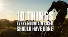 Video: 10 Things Every Mountain Biker Should Have Done