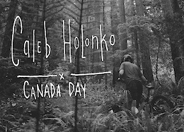 Canada Day with Caleb Holonko - Video