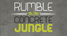 Rumble in the Concrete Jungle - January 11