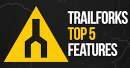 Top 5 Trailforks Features