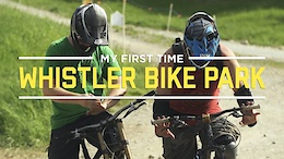 My First Time At The Whistler Bike Park - Video