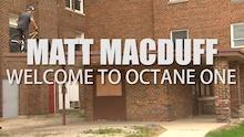 Video: Matt Macduff - Welcome to Octane One